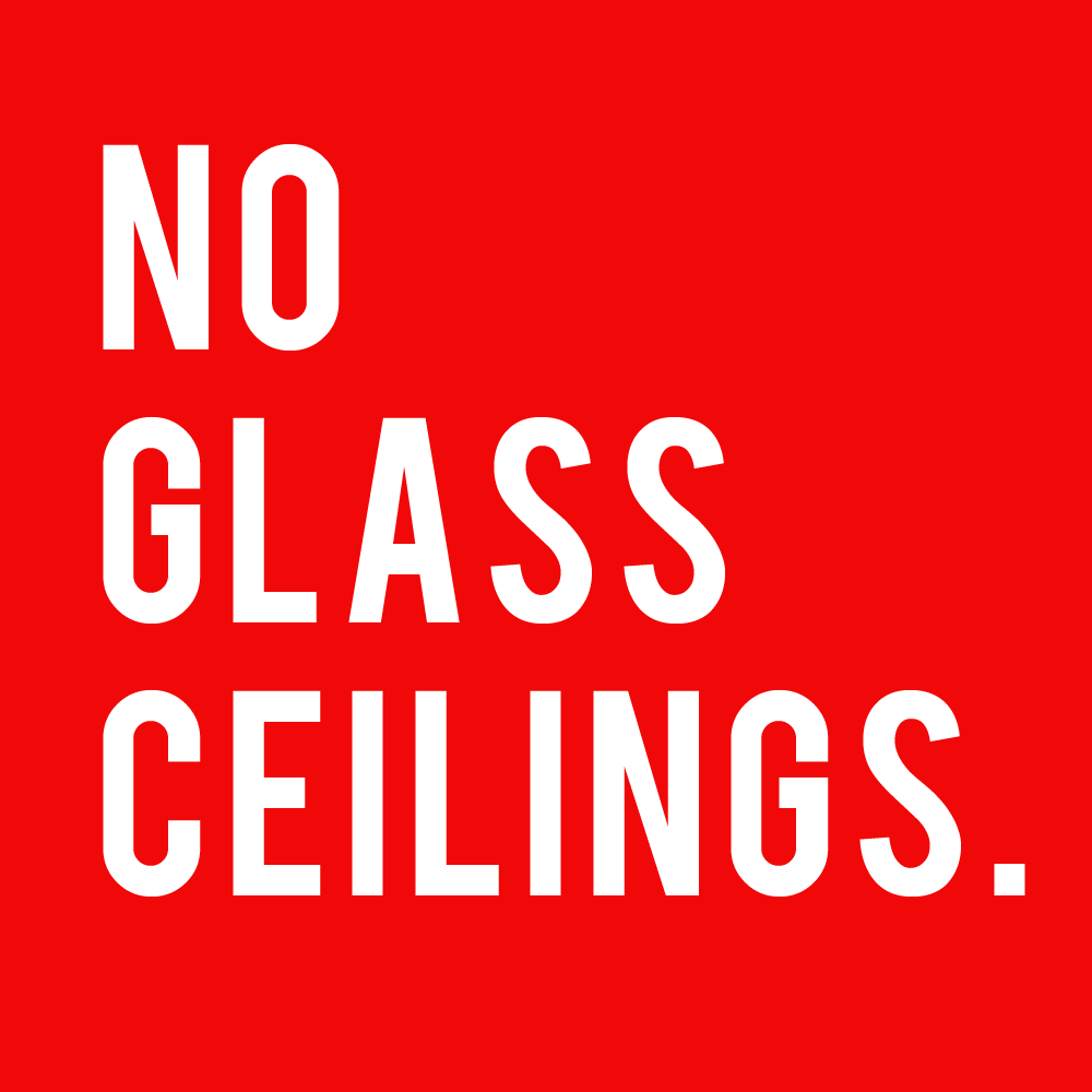 No Glass Ceilings
