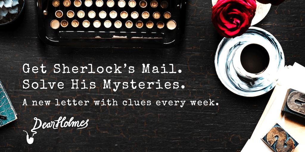 Dear Holmes Get Sherlocks Mail Solve His Mysteries