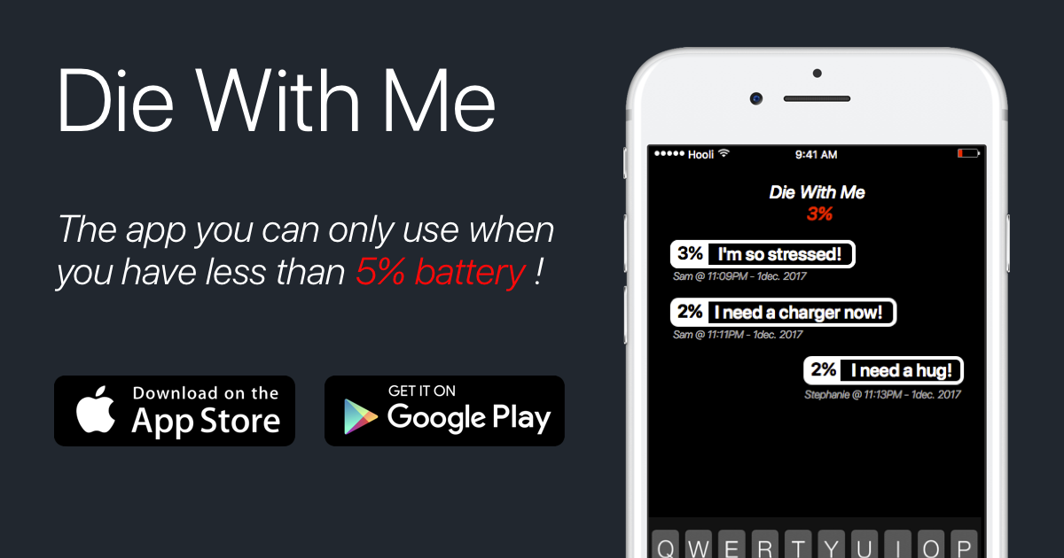 Die With Me - Chat with strangers when you have less than 5% battery