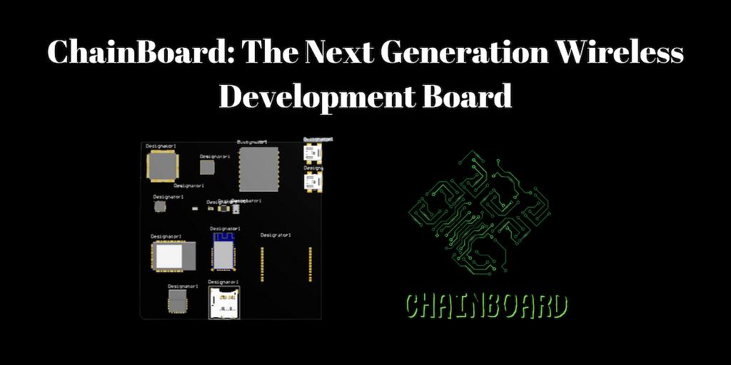 ChainBoard - The Next Gen Wireless Dev Board | Product Hunt