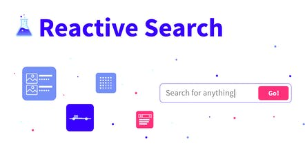 Reactive Search 2 0 - Elasticsearch UI components for React