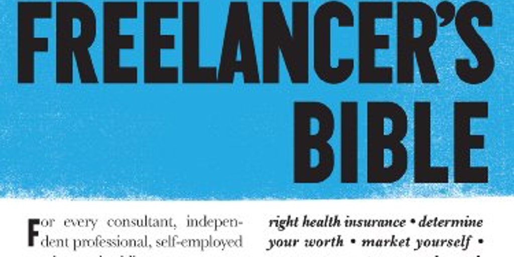 The Freelancers Bible Have The Career Of Your Dreams On Your