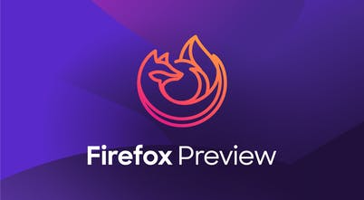 Firefox Preview - Test the speed, privacy, and new features of the