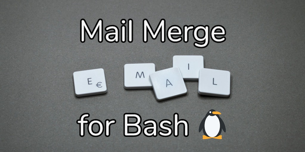 Mail Merge Helper for Linux - A Linux bash helper to merge emails and send them via mailto | Product Hunt