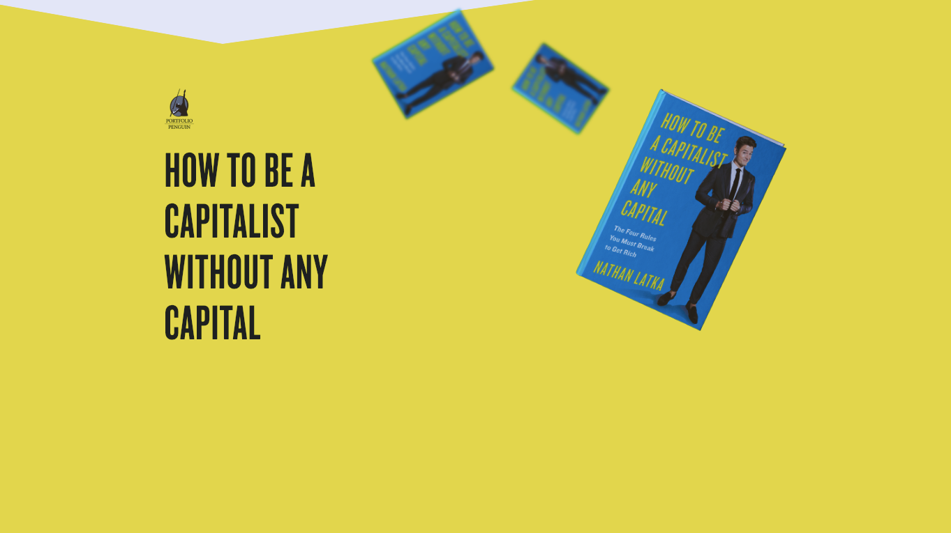 How To Be a Capitalist Without Any Capital Book