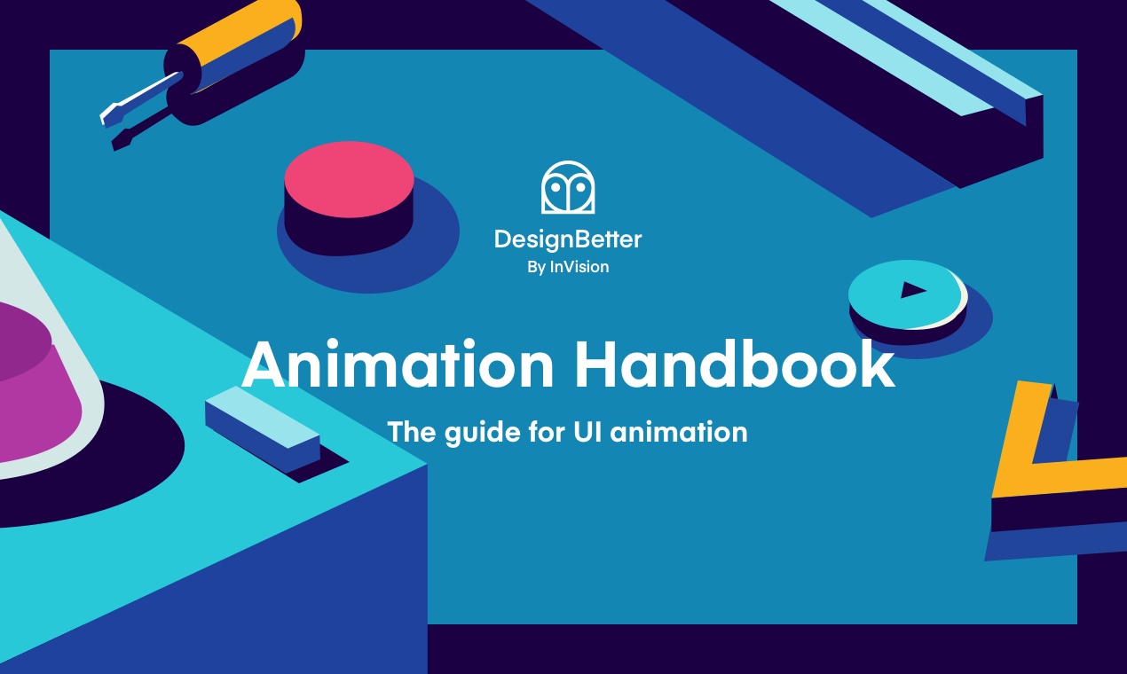 Animation Handbook by Design Better - A guide to animation best practices in product design | Product Hunt