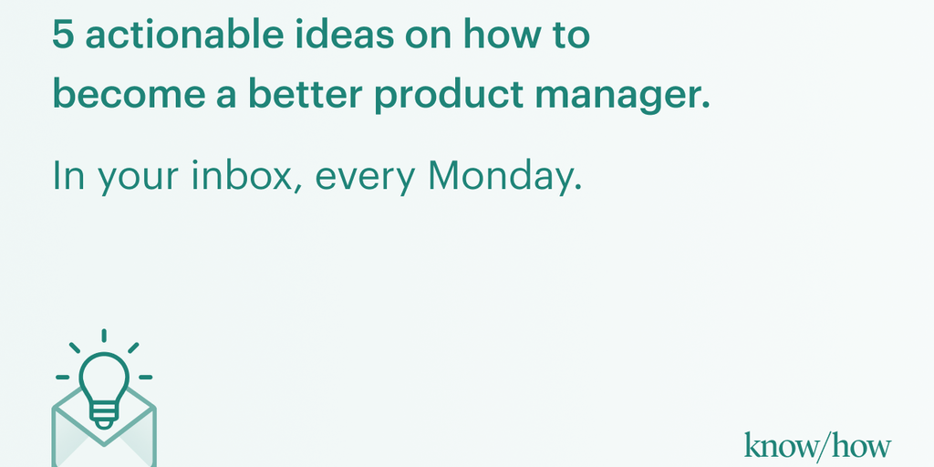 know/how Product Managers - A weekly newsletter with 5 practical tweet-length PM tips | Product Hunt