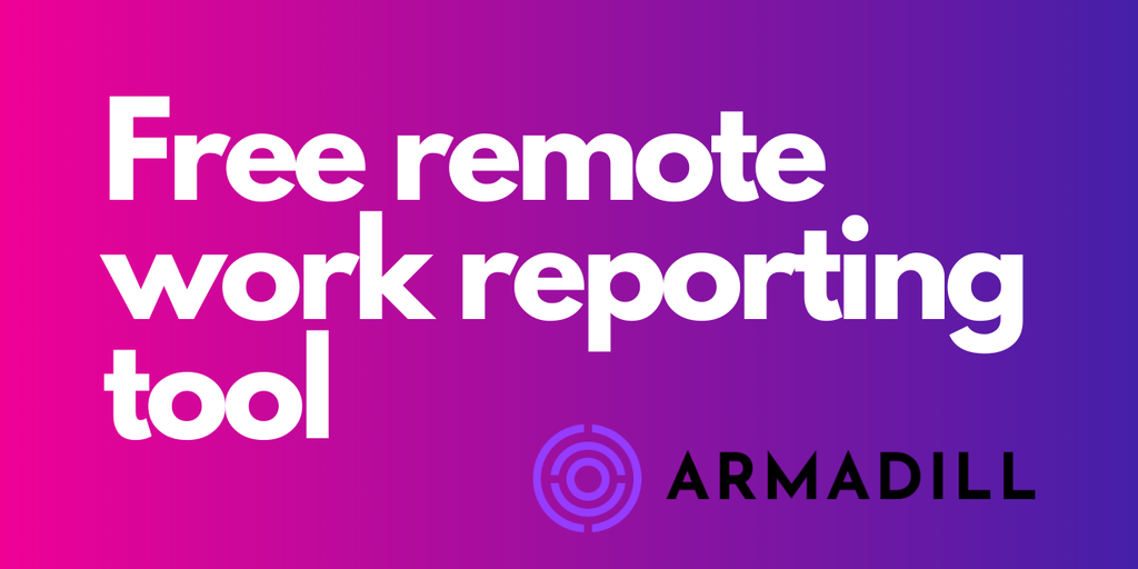 Armadill.me - Free remote work reporting tool | Product Hunt