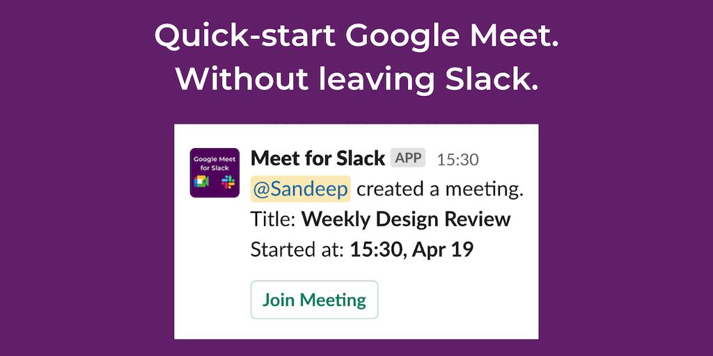 Meet for Slack - Quickstart Google Meet from your Slack workspace   Product Hunt