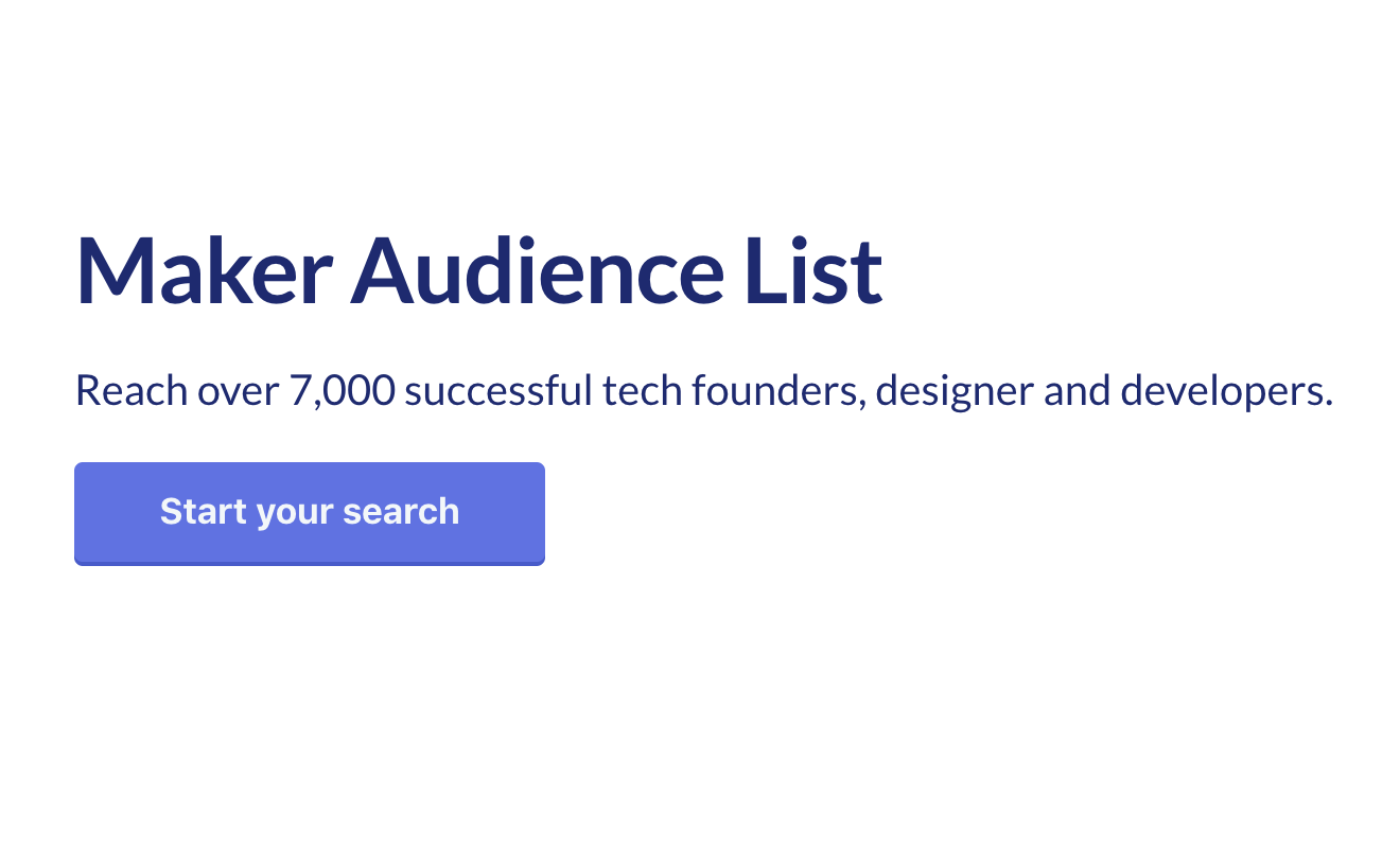 Maker Audience List - Reach over 7,000 successful tech founders and makers