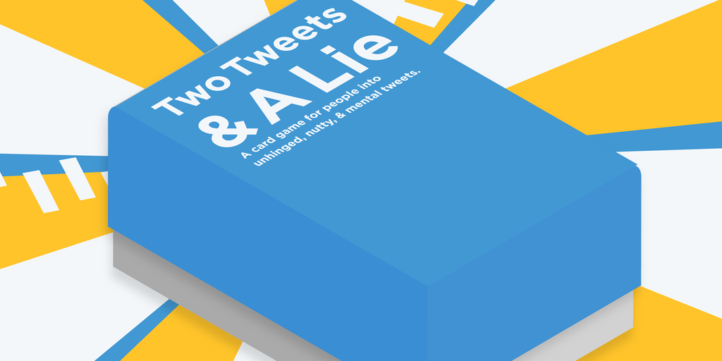 Two Tweets & A Lie - A card game for people into unhinged, nutty, & mental tweets | Product Hunt