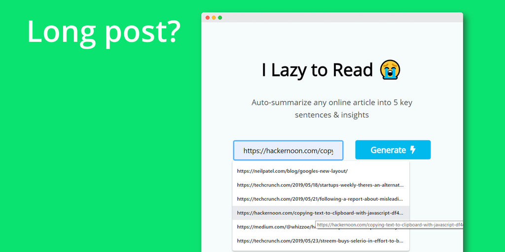 I Lazy To Read - Auto-summarize any online article | Product