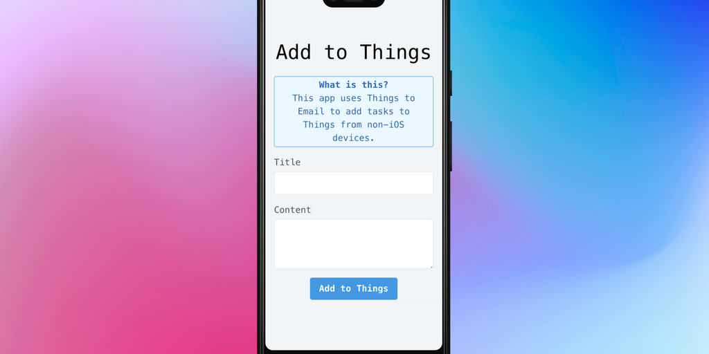 Send to Things - Add tasks to Things from your Android device | Product Hunt