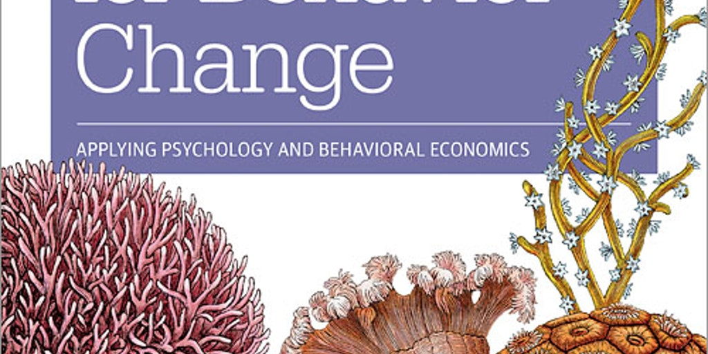 psychology and behavioural change Behavioral economics and psychology of incentives tain behaviors older literature on the psychology of persuasion.
