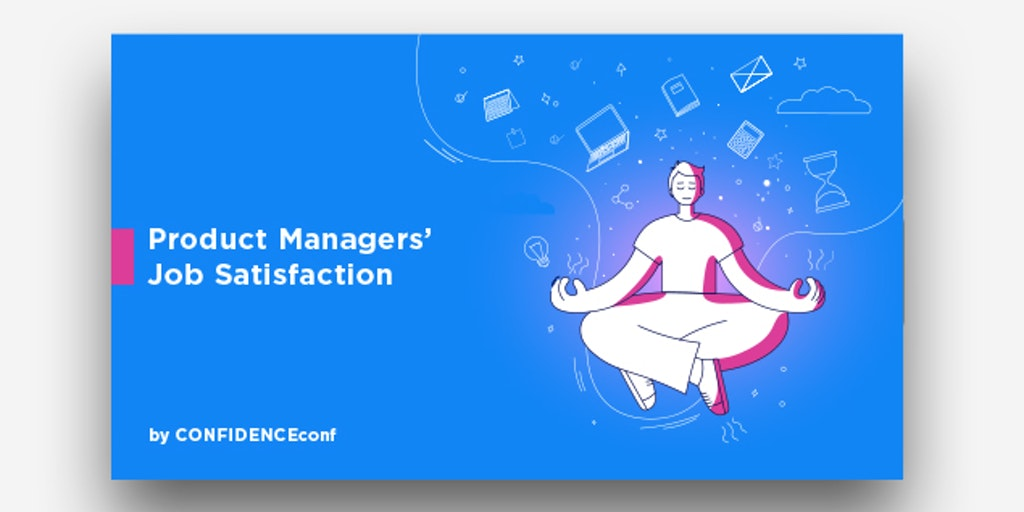 Product Managers Job Satisfaction - How to become a better product manager | Product Hunt