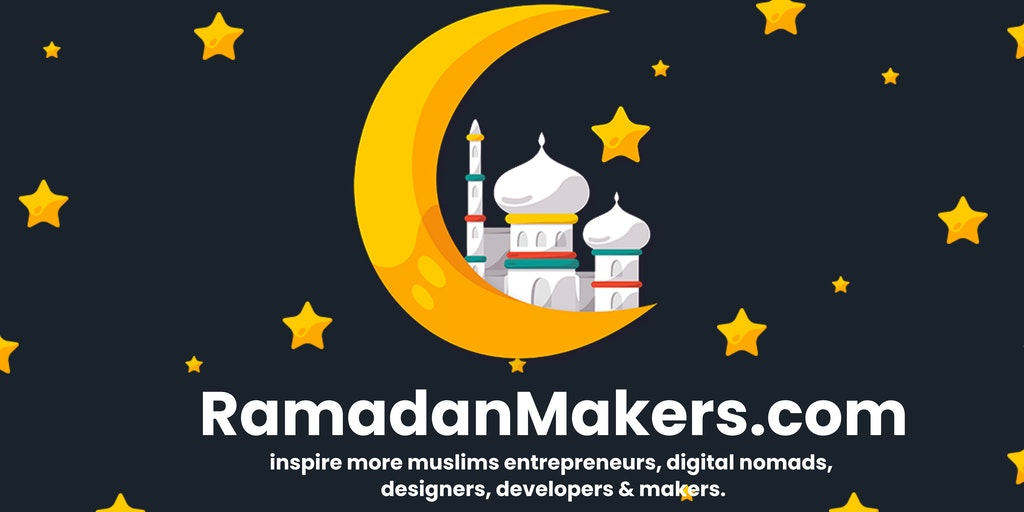 Ramadan Makers - An open community for all Muslim Makers around the world 🌙 | Product Hunt