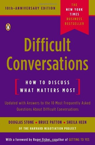 difficult conversations how to discuss what matters Stone, douglas, bruce patton, sheila heen difficult conversations: how to discuss what matters most new york: penguin books, 1999 douglas stone studied law at harvard law school, where he worked for ten years in the harvard  difficult conversations are those you find it hard to have whether you avoid or engage the talk, you run risks.
