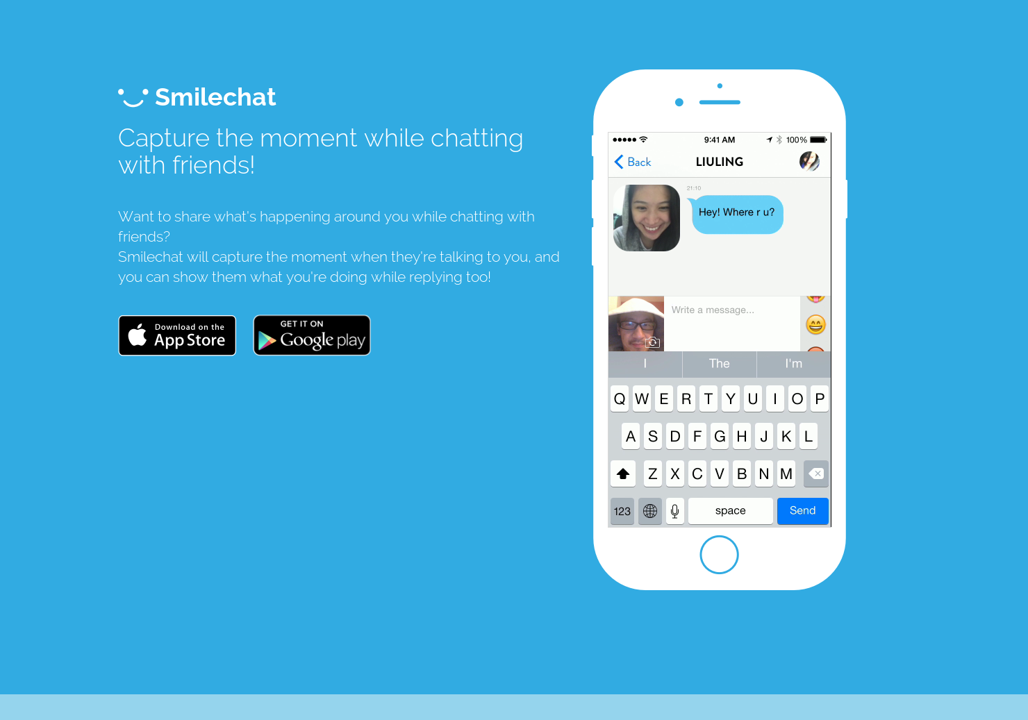 Smile - See your friends reaction while they reply to your chat