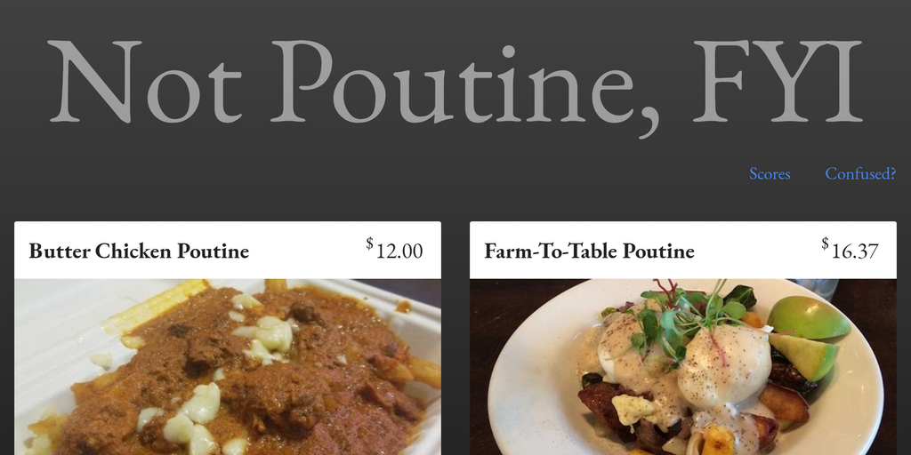 Not Poutine, FYI - Things that claim to be poutine, but aren't | Product Hunt