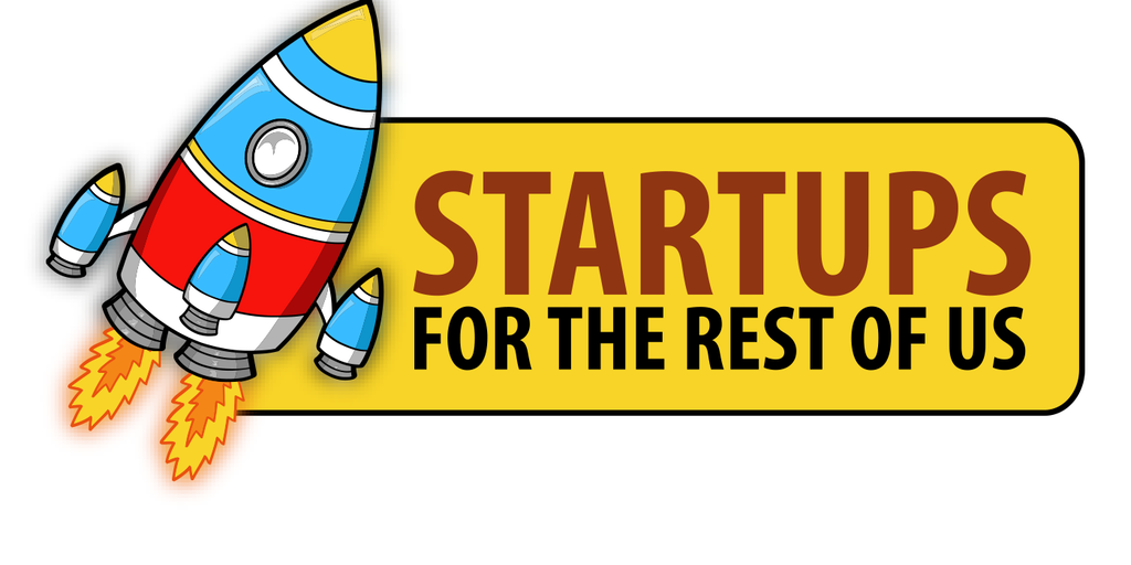 Startups For the Rest of Us - Tools You'll Need for Your ...