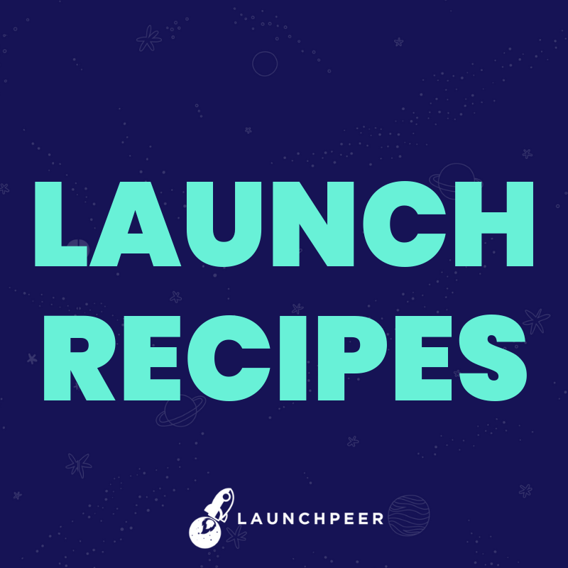 Launch Recipes by Launchpeer