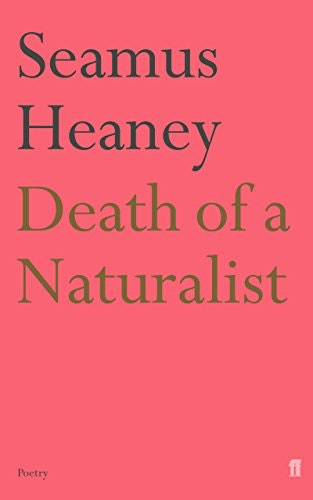 """death of a naturalist Heaney's sly, unsettling """"death of a naturalist"""" tells the story of a bad experience that transformed the speaker's childhood fascination with nature into."""