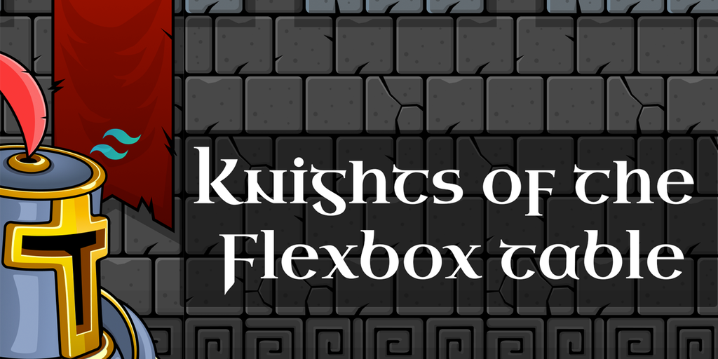 Knights of the Flexbox Table - A game to learn and remember Flexbox with Tailwind CSS   Product Hunt