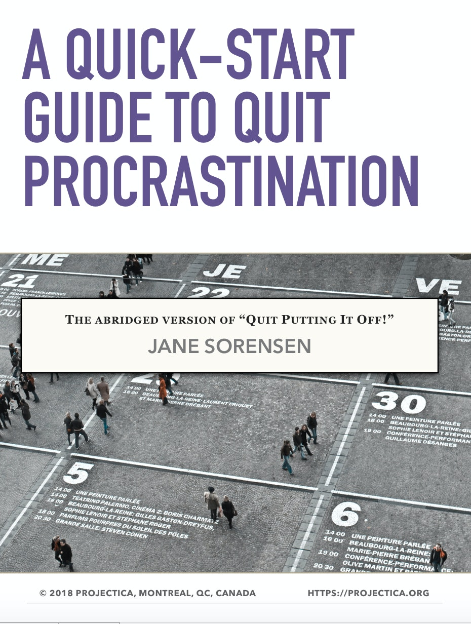 A Quick-Start Guide to Quit Procrastination (abridged eBook) and Quit Putting It Off! (full eBook)