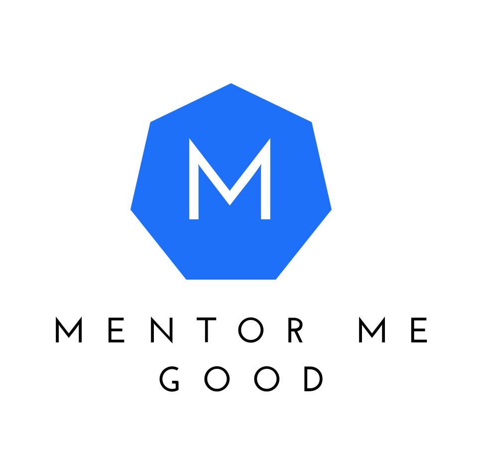 Mentor Me Good